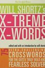 The New York Times Will Shortz's Xtreme Xwords: 75 Ultra-Challenging Puzzles for the Gutsy, Truly Bold and Fearless Solver by Griffin (Paperback / softback, 2006)