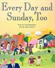 Every Day and Sunday Too by Gail Ramshald (Hardback, 1997)