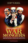 Peacemaker's Guide to Warmongers: Exposing Robert Spencer, David Horowitz, and Other Enemies of Peace by Edip Yuksel (Paperback / softback, 2010)
