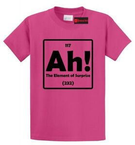1913976bbf09e3 Ah The Element Of Surprise Funny T Shirt Science Periodic Table Nerd ...