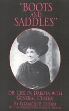"""""""Boots and Saddles"""" Or, Life in Dakota With General Custer-ExLibrary"""