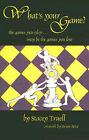 What's Your Game? by Stacey Truell (Paperback, 2001)