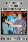 Restitution of the Prophetic Ministry by Phillip Rich (Paperback / softback, 2012)