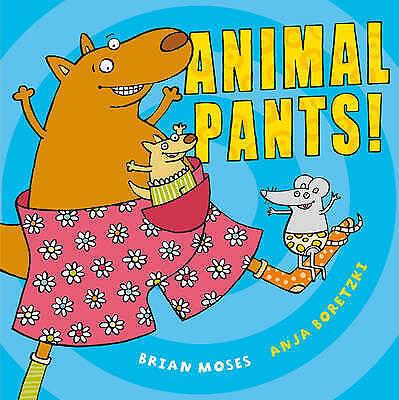 "1 of 1 - ""AS NEW"" Animal Pants, Moses, Brian, Book"