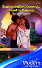 Blackmailed by Diamonds, Bound by Marriage by Sarah Morgan (Paperback, 2007)