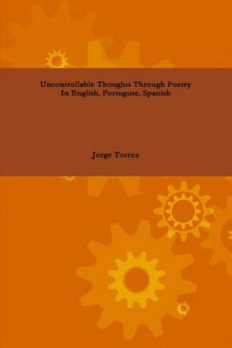 Uncontrollable Thoughts Through Poetry in English, Portugues