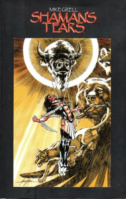 "SHAMAN'S TEARS Omnibus Mike Grell  ""Warrior Healer"" Collection - 2011 1st"