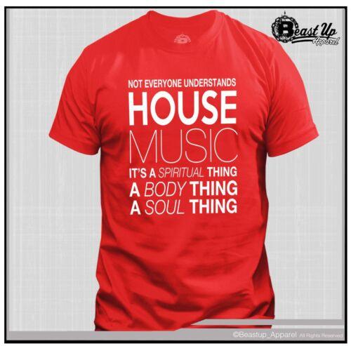 HOUSE MUSIC DJ NOT EVERYONE UNDERSTANDS HOUSE MUSIC DJ  T SHIRT  TECHNICS 1200