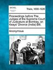 Proceedings Before the Judges of the Supreme Court of Judicature at Bombay, on Keays' Divorce (India) Bill. by Anonymous (Paperback / softback, 2012)