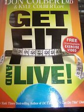 Get Fit and Live! : Fitness Program That Can Help You Lose Weight Don Colbert