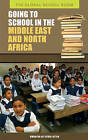 Going to School in the Middle East and North Africa by Kwabena Dei Ofori-Attah (Hardback, 2008)