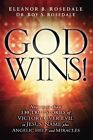 God Wins!: 130 True Stories of Victory Over Evil in Jesus' Name Plus Angelic Help and Miracles by Eleanor B Rosedale, Roy S Rosedale (Paperback / softback, 2013)