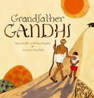 Grandfather Gandhi by Bethany Hegedus, Arun Gandhi (Hardback, 2014)