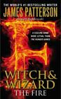 Witch & Wizard: The Fire 3 by James Patterson and Jill Dembowski (2013, Paperback)