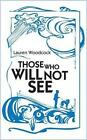 Those Who Will Not See by Lauren Woodcock (Paperback, 2012)