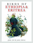 Birds of Ethiopia and Eritrea: An Atlas of Distributioa by John Ash, John Atkins (Hardback, 2009)
