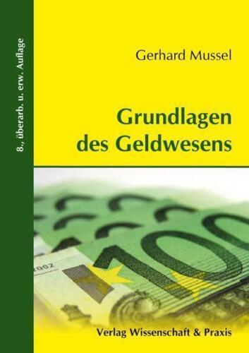 1 von 1 - Grundlagen des Geldwesens von Gerhard Mussel (2010, Taschenbuch)