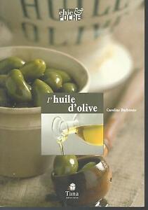 L-039-huile-d-039-olive-Caroline-D-039-ARBONNE-Tana-Editions-SV4