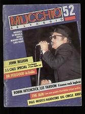 MUCCHIO SELVAGGIO 52/1982 JOHN BELUSHI JAM JJ CALE FAHEY PALE MISFITS CARROLL