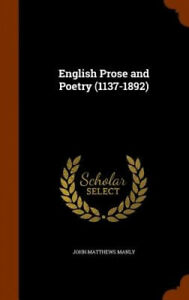 English Prose and Poetry (1137-1892) by John Matthews Manly