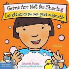 Germs Are Not for Sharing Los Germenes No Son Para Compartir 9781575423692