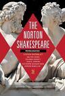 The Norton Shakespeare : Romances by Walter Cohen, Jean E. Howard and Stephen Greenblatt (2015, Paperback / Mixed Media)