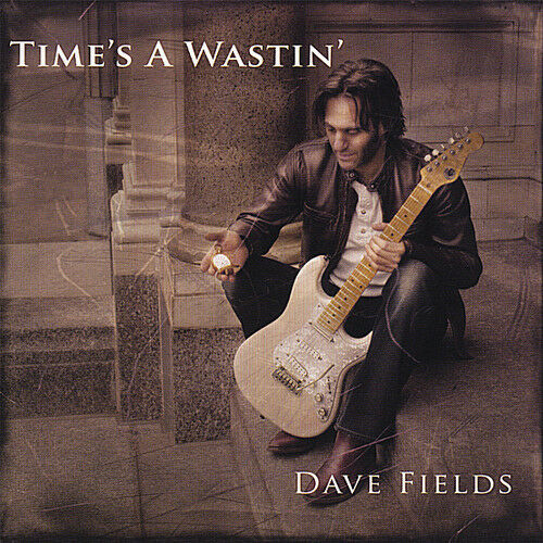 Dave Fields - Time's a Wastin [New CD]