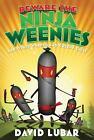 Weenies Stories: Beware the Ninja Weenies : And Other Warped and Creepy Tales by David Lubar (2012, Hardcover)