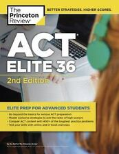 College Test Preparation: Act Elite 36, 2nd Edition by Princeton Review.