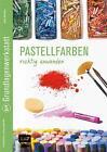 Pastellfarben richtig anwenden von Anita Hörskens (2015, Taschenbuch)