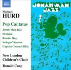 Michael Hurd: Pop Cantatas (CD, Jan-2011, Naxos (Distributor))