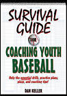 Survival Guide to Coaching Youth Baseball by Dan Keller (Paperback, 2011)