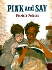 Pink & Say by Patricia Polacco (Hardback)