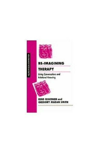 Re-imagining Therapy: Living Conversations ... by Smith, Gregory Madan Paperback