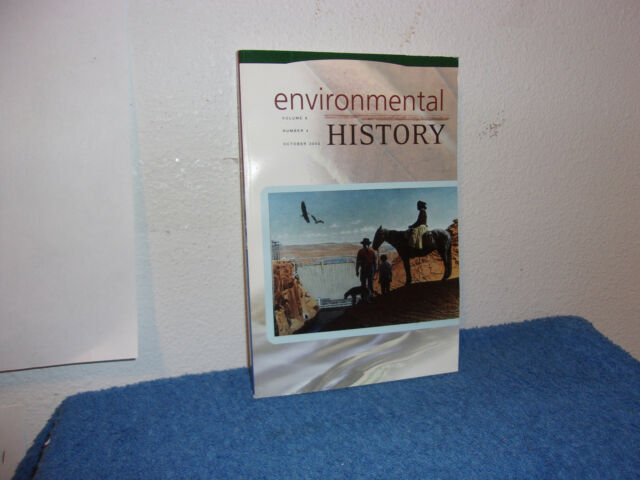 "ENVIRONMENTAL HISTORY MAGAZINE."" VOLUME 8 NUMBER 4 OCTOBER"
