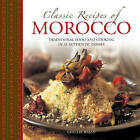 Classic Recipes of Morocco: Traditional Food and Cooking in 25 Authentic Dishes by Ghille Basan (Hardback, 2016)