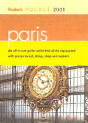 Fodor's Pocket Paris 2001: The All-in-One Guide to the Best of the City Packed