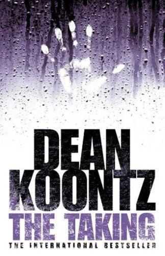The Taking By Dean Koontz. 9780007130757