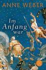 Im Anfang war von Anne Weber (2012, Taschenbuch)