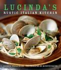 Lucinda's Rustic Italian Kitchen by Lucinda Scala Quinn (Hardback, 2007)