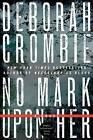 No Mark Upon Her by Deborah Crombie (Paperback / softback, 2013)
