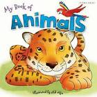 My Book of Animals: For Ages 3+ by Miles Kelly Publishing (Paperback, 2016)