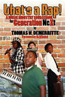 That's a Rap!: A Music Industry Sourcebook for Generation Next by Thomas W Demerritte (Paperback / softback, 2009)