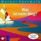 Was ist mein Weg? CD von Werner Eberwein (2002)