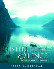 Listen to the Silence: Be Still and Know That He is God