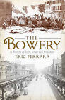The: Bowery: A History of Grit, Graft and Grandeur by Eric Ferrara (Paperback / softback, 2011)