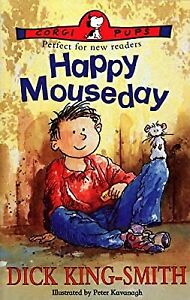 Happy Mouseday (Corgi Pups: Perfect for new readers), King-Smith, Dick, Used; Go