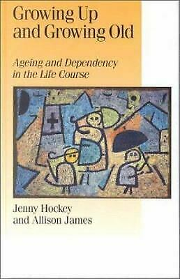 Growing up and Growing Old : Ageing and Dependency in the Life Course