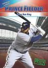 Prince Fielder: Home-Run King by Aidan Francis (Hardback, 2010)