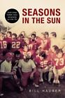 Seasons in the Sun: Small College Football, Music and Growing Up in the '70's by Bill Hauser (Paperback / softback, 2014)